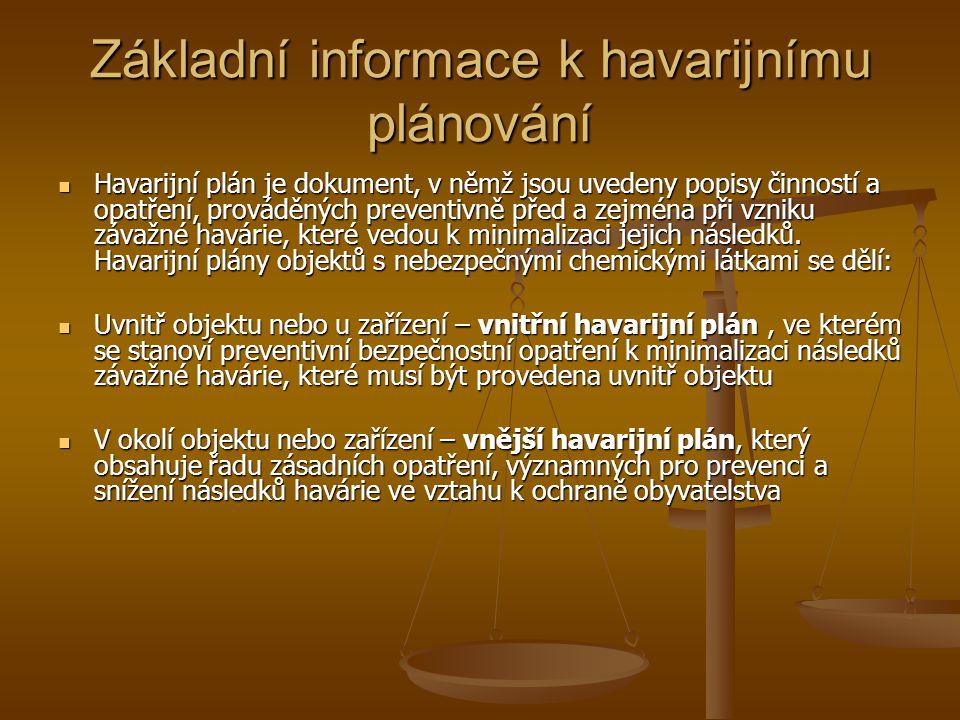 Základní informace k havarijnímu plánování  Havarijní plán je dokument, v němž jsou uvedeny popisy činností a opatření, prováděných preventivně před a zejména při vzniku závažné havárie, které vedou k minimalizaci jejich následků.