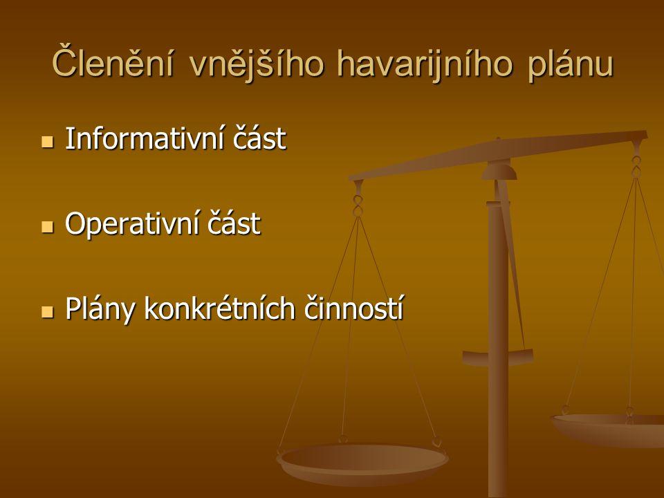 Členění vnějšího havarijního plánu  Informativní část  Operativní část  Plány konkrétních činností