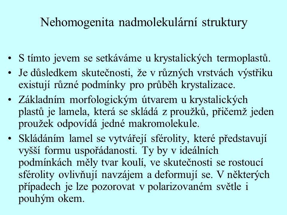 Nehomogenita nadmolekulární struktury •S tímto jevem se setkáváme u krystalických termoplastů.