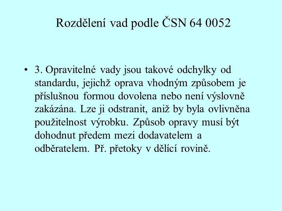 Rozdělení vad podle ČSN 64 0052 •3.
