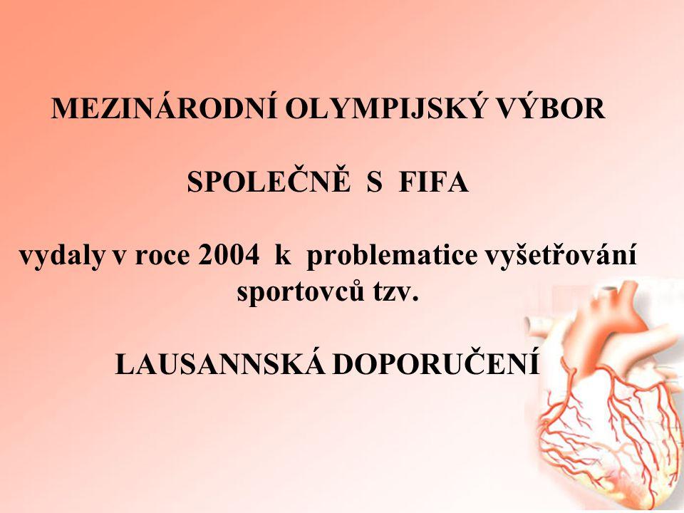 MEZINÁRODNÍ OLYMPIJSKÝ VÝBOR SPOLEČNĚ S FIFA vydaly v roce 2004 k problematice vyšetřování sportovců tzv. LAUSANNSKÁ DOPORUČENÍ