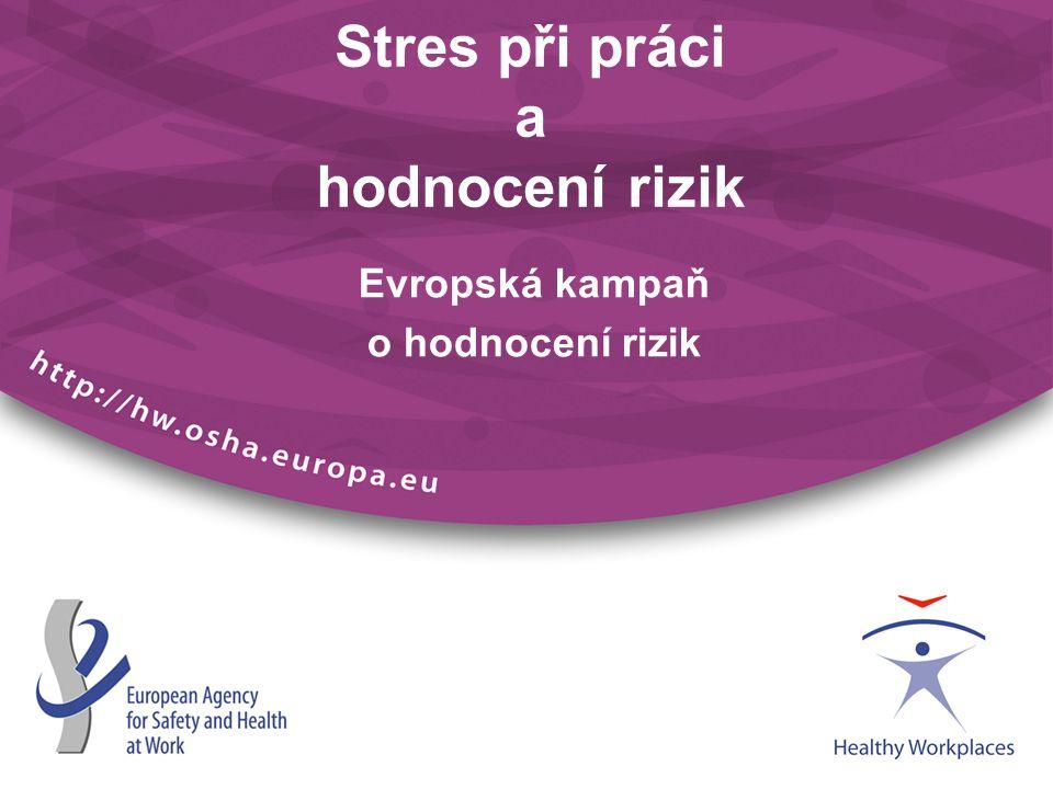 Evropská kampaň o hodnocení rizik Stres při práci a hodnocení rizik