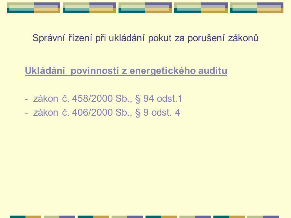 Správní řízení při ukládání pokut za porušení zákonů Ukládání povinností z energetického auditu - zákon č.