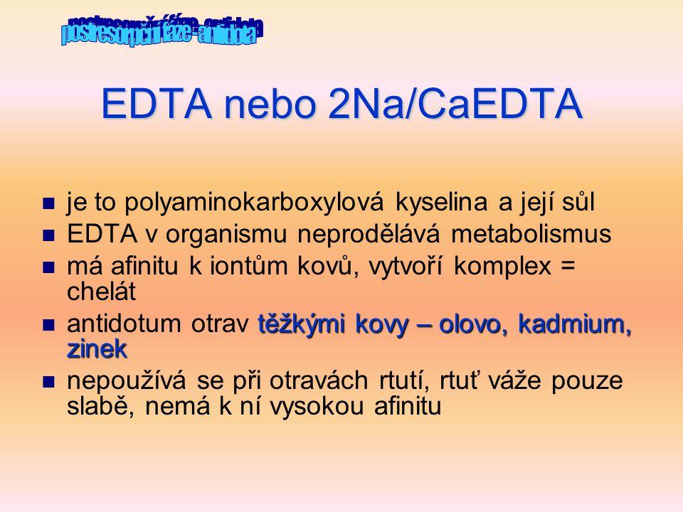 EDTA nebo 2Na/CaEDTA  je to polyaminokarboxylová kyselina a její sůl  EDTA v organismu neprodělává metabolismus  má afinitu k iontům kovů, vytvoří