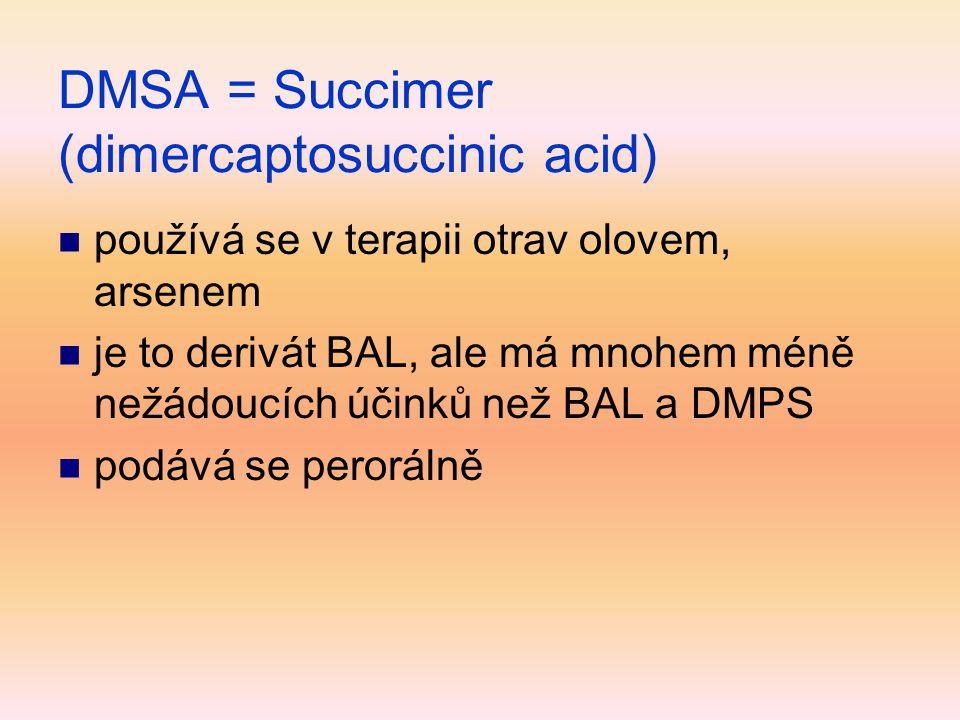 DMSA = Succimer (dimercaptosuccinic acid)  používá se v terapii otrav olovem, arsenem  je to derivát BAL, ale má mnohem méně nežádoucích účinků než