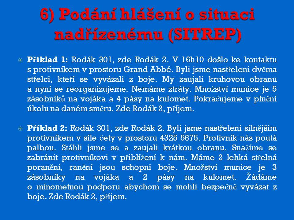 6) Podání hlášení o situaci nad ř ízenému (SITREP)