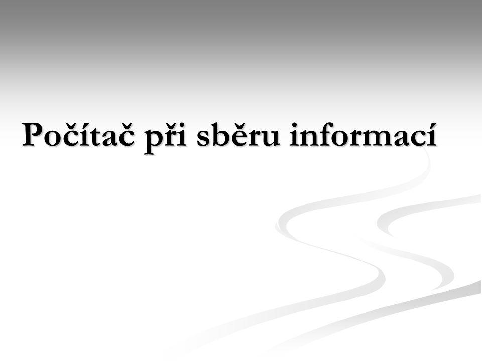 Počítač při sběru informací