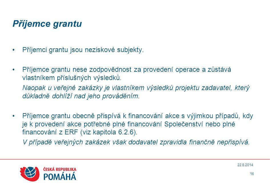 Příjemce grantu •Příjemci grantu jsou neziskové subjekty.