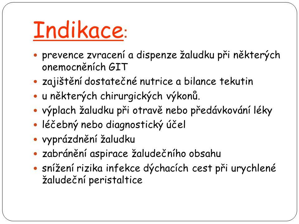 Komplikace při zavádění:  Možnost stočení NGS do úst  Možnost zavedení NGS do dýchacích cest (kašel, dušnost)  NGS se ucpe žaludečním obsahem v ústí žaludku  Reflux (zpětný tok)  Poranění nosní sliznice (krvácení)  Nauzea, reflexní zvracení, regurgitace  Aspirace  Poruchy polykání  Strach, nespolupráce pacienta  Pozor na vytažení pacientem