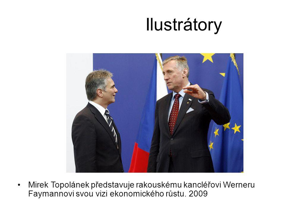 Ilustrátory •Mirek Topolánek představuje rakouskému kancléřovi Werneru Faymannovi svou vizi ekonomického růstu.