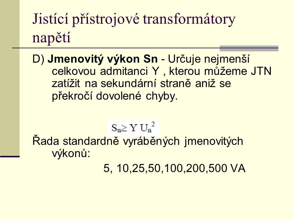 D) Jmenovitý výkon Sn - Určuje nejmenší celkovou admitanci Y, kterou můžeme JTN zatížit na sekundární straně aniž se překročí dovolené chyby. Řada sta