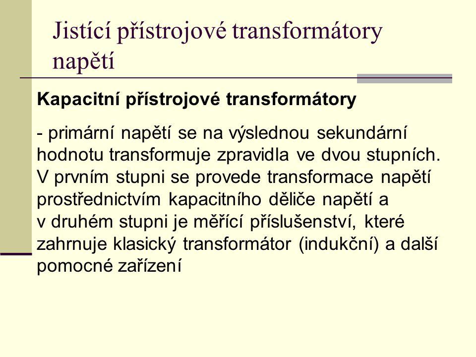 Kapacitní přístrojové transformátory - primární napětí se na výslednou sekundární hodnotu transformuje zpravidla ve dvou stupních. V prvním stupni se