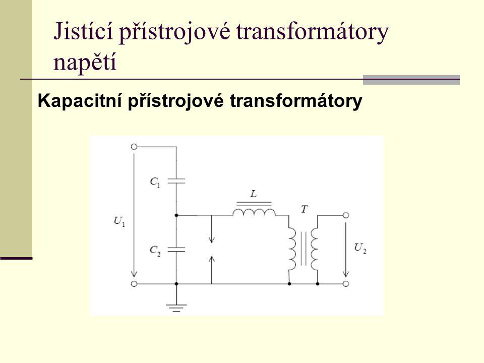 Jistící přístrojové transformátory napětí Kapacitní přístrojové transformátory