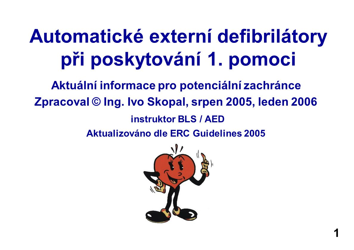Automatické externí defibrilátory při poskytování 1.