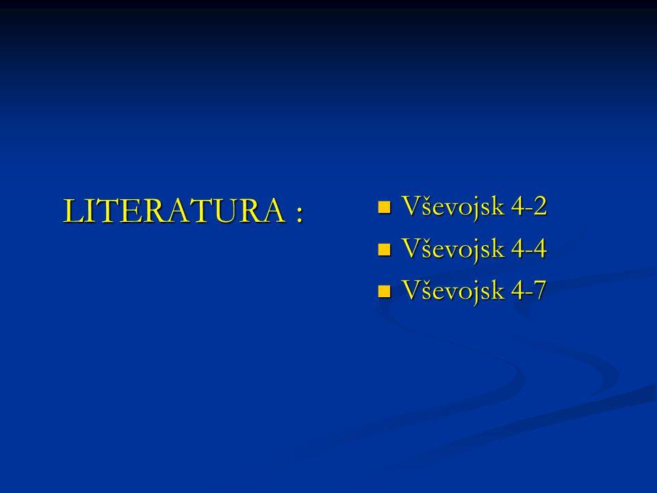LITERATURA :  Vševojsk 4-2  Vševojsk 4-4  Vševojsk 4-7