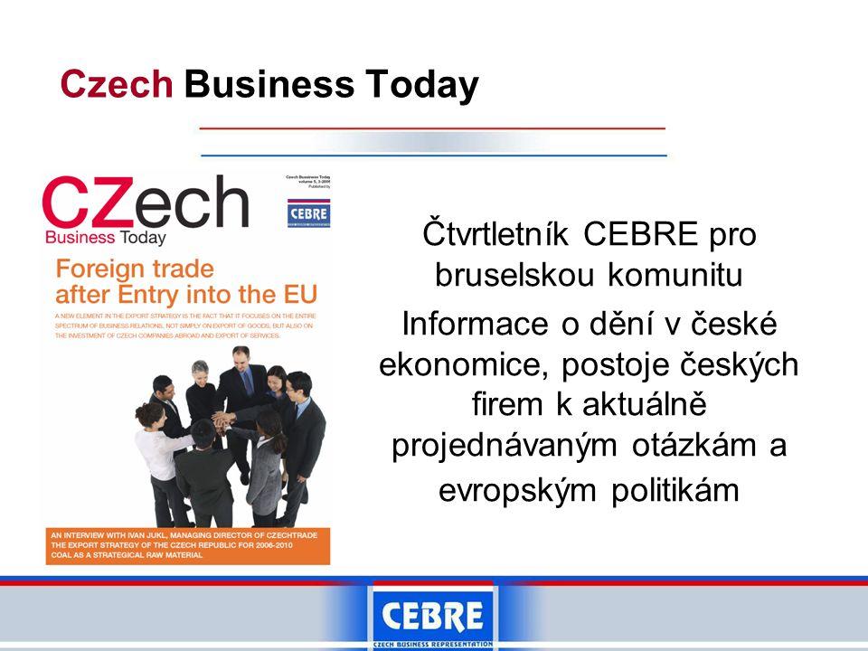 Czech Business Today Čtvrtletník CEBRE pro bruselskou komunitu Informace o dění v české ekonomice, postoje českých firem k aktuálně projednávaným otáz