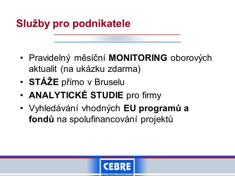 """•www.cebre.cz – pravidelné novinky z EU •Brožura """"Evropské programy pro výzkum a vývoj – inspirace pro podnikavé •Ankety a konference s tématy – veřejné zakázky v EU, fondy a programy EU Informace pro firmu zdarma"""