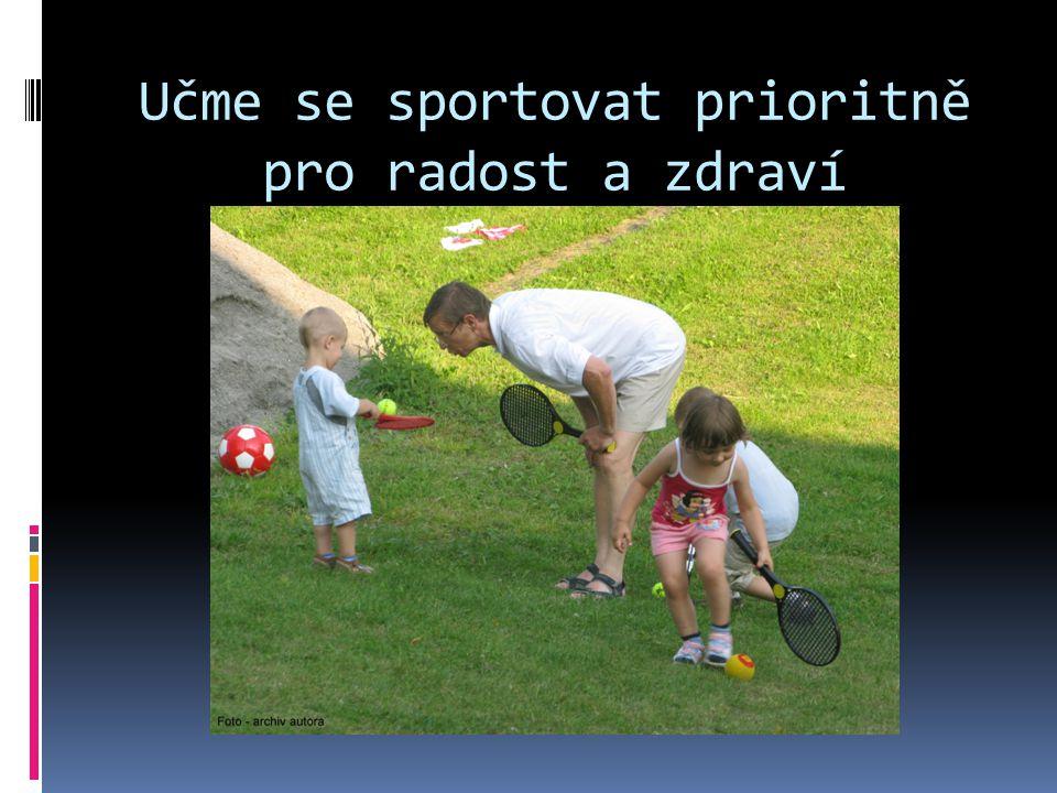 Učme se sportovat prioritně pro radost a zdraví