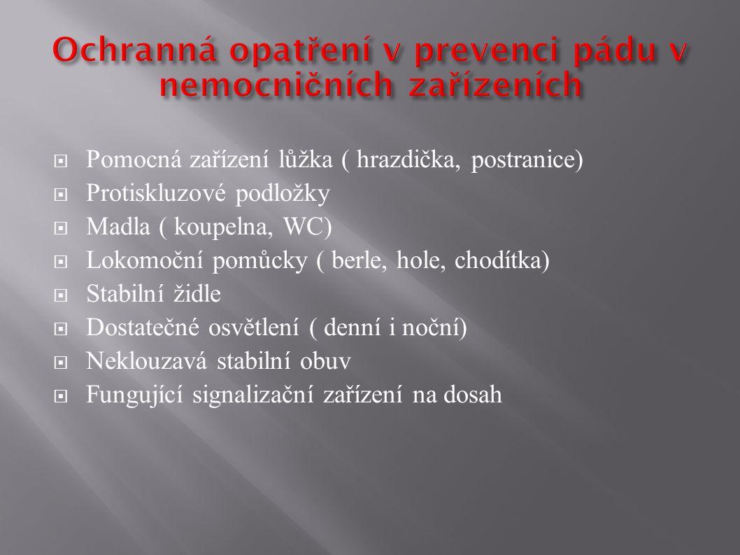 • pro OSTATNÍ :  kapénková infekce - více pacientů na pokoji  přenos infekce z rukou personálu a ošetřujících pomůcek - špatně prováděná bariérová péče