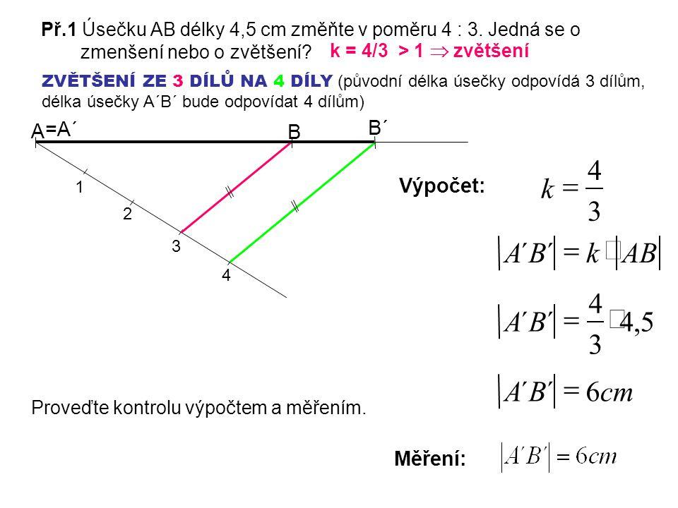 Př.2 Sestrojte úsečku AX, pro jejíž délku platí: Je úsečka AX menší nebo větší než úsečka AB.