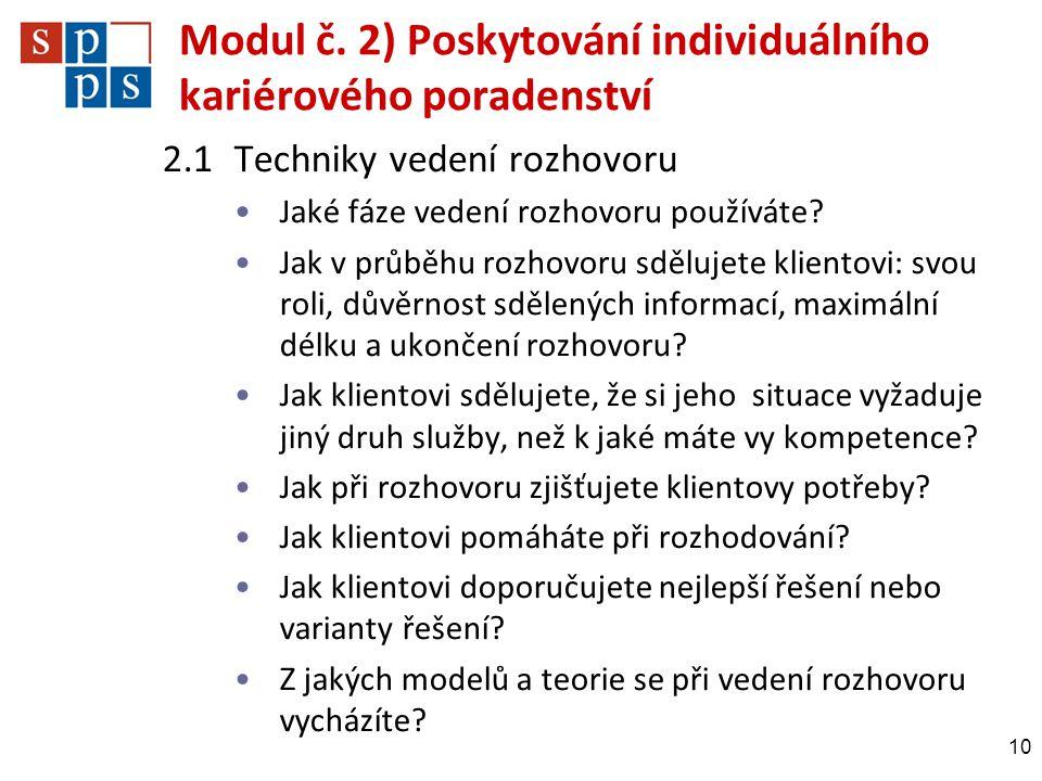 Modul č. 2) Poskytování individuálního kariérového poradenství 2.1Techniky vedení rozhovoru •Jaké fáze vedení rozhovoru používáte? •Jak v průběhu rozh