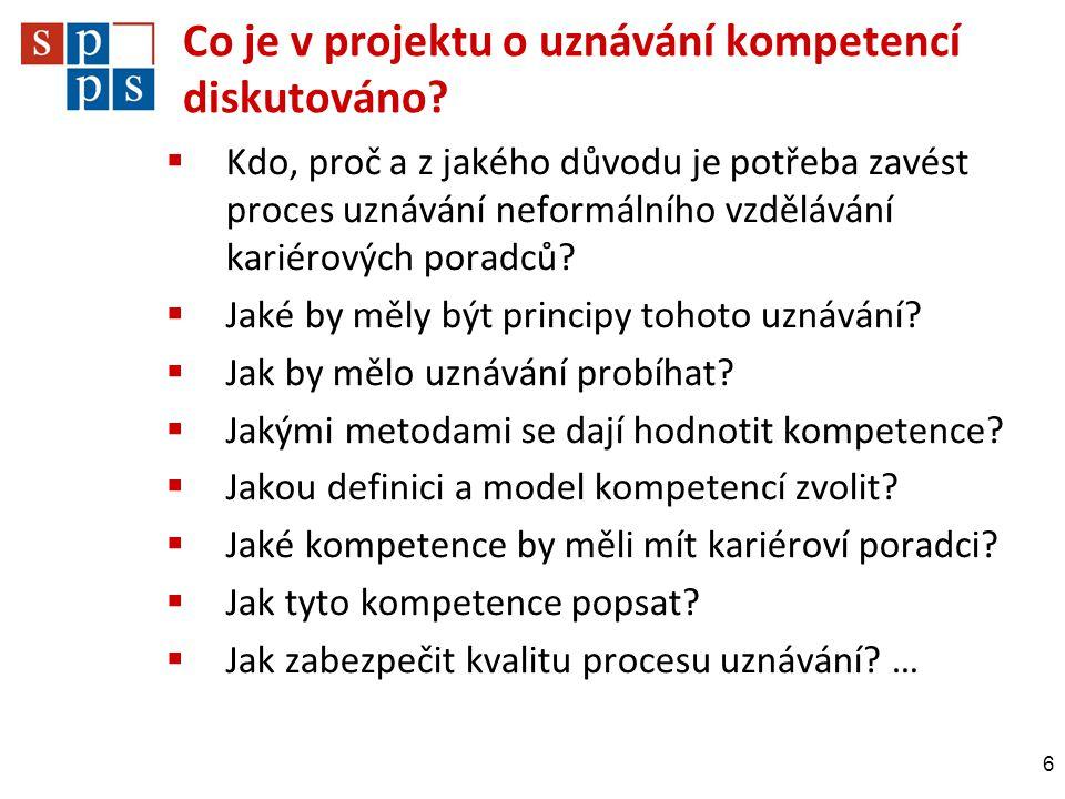 Co je v projektu o uznávání kompetencí diskutováno?  Kdo, proč a z jakého důvodu je potřeba zavést proces uznávání neformálního vzdělávání kariérovýc
