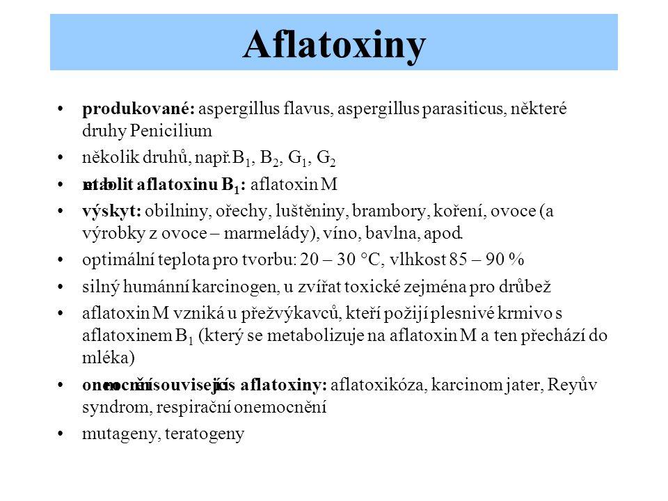 Aflatoxiny •produkované: aspergillus flavus, aspergillus parasiticus, některé druhy Penicilium •několik druhů, např.