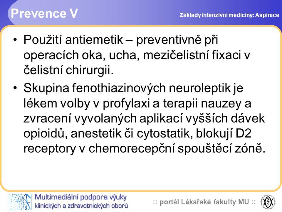 :: portál Lékařské fakulty MU :: •Použití antiemetik – preventivně při operacích oka, ucha, mezičelistní fixaci v čelistní chirurgii.