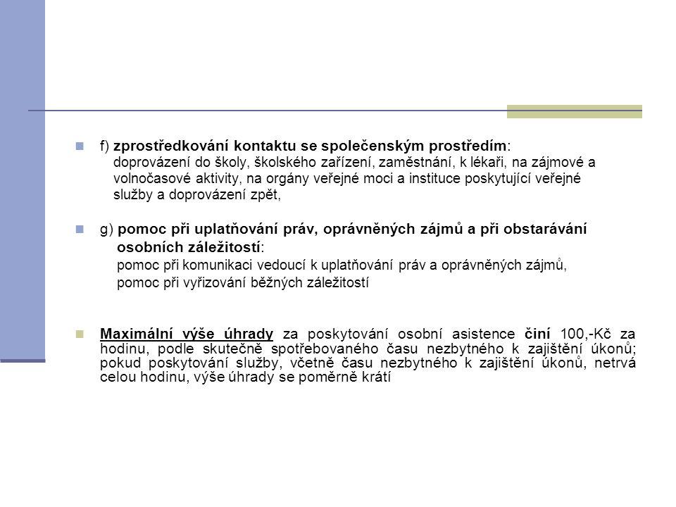  f) zprostředkování kontaktu se společenským prostředím: doprovázení do školy, školského zařízení, zaměstnání, k lékaři, na zájmové a volnočasové akt