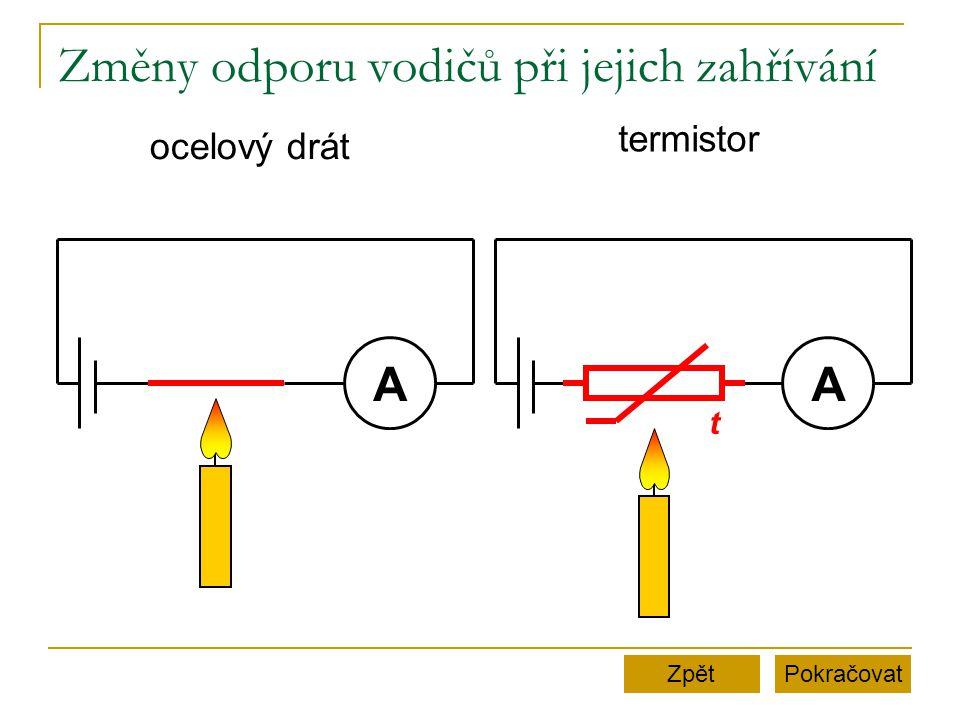 Změny odporu vodičů při jejich zahřívání PokračovatZpět termistor ocelový drát AA t