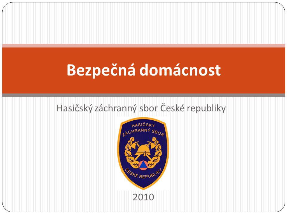 Hasičský záchranný sbor České republiky 2010 Bezpečná domácnost