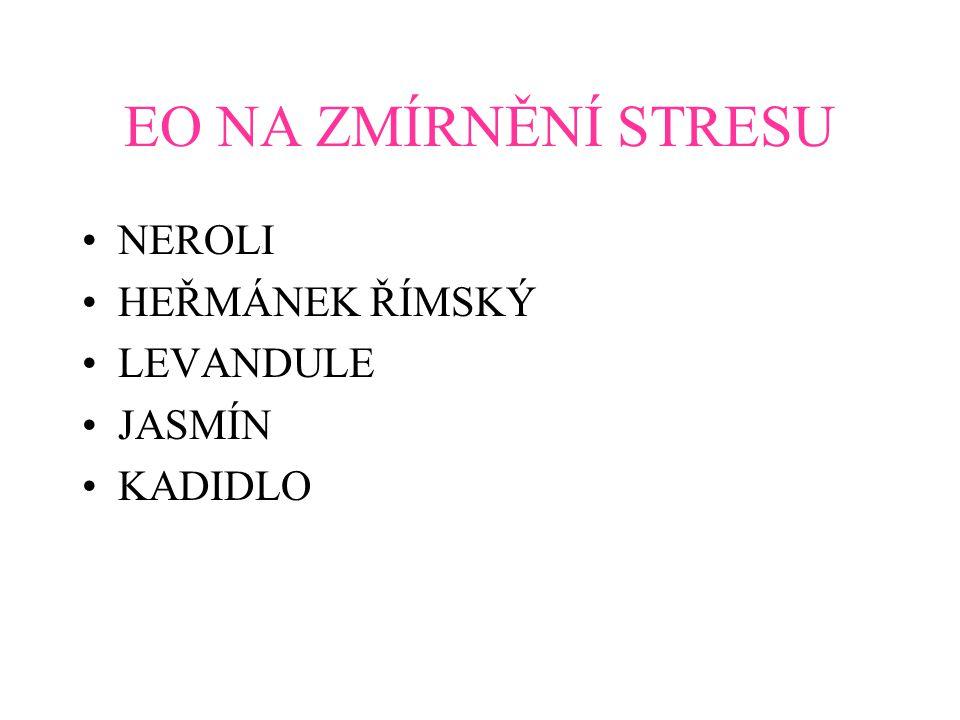 •NEROLI •HEŘMÁNEK ŘÍMSKÝ •LEVANDULE •JASMÍN •KADIDLO EO NA ZMÍRNĚNÍ STRESU