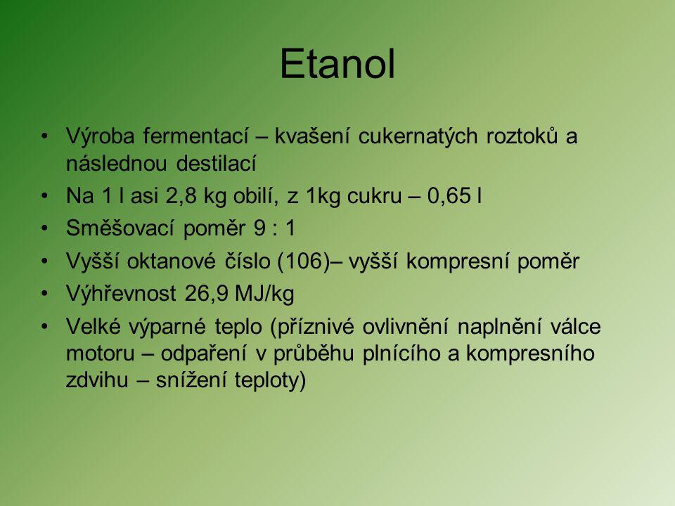 Etanol •Výroba fermentací – kvašení cukernatých roztoků a následnou destilací •Na 1 l asi 2,8 kg obilí, z 1kg cukru – 0,65 l •Směšovací poměr 9 : 1 •V