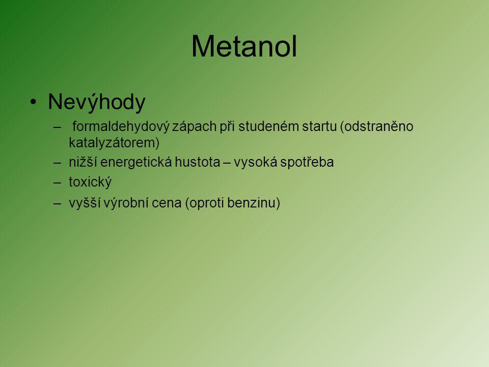 Metanol •Nevýhody – formaldehydový zápach při studeném startu (odstraněno katalyzátorem) –nižší energetická hustota – vysoká spotřeba –toxický –vyšší