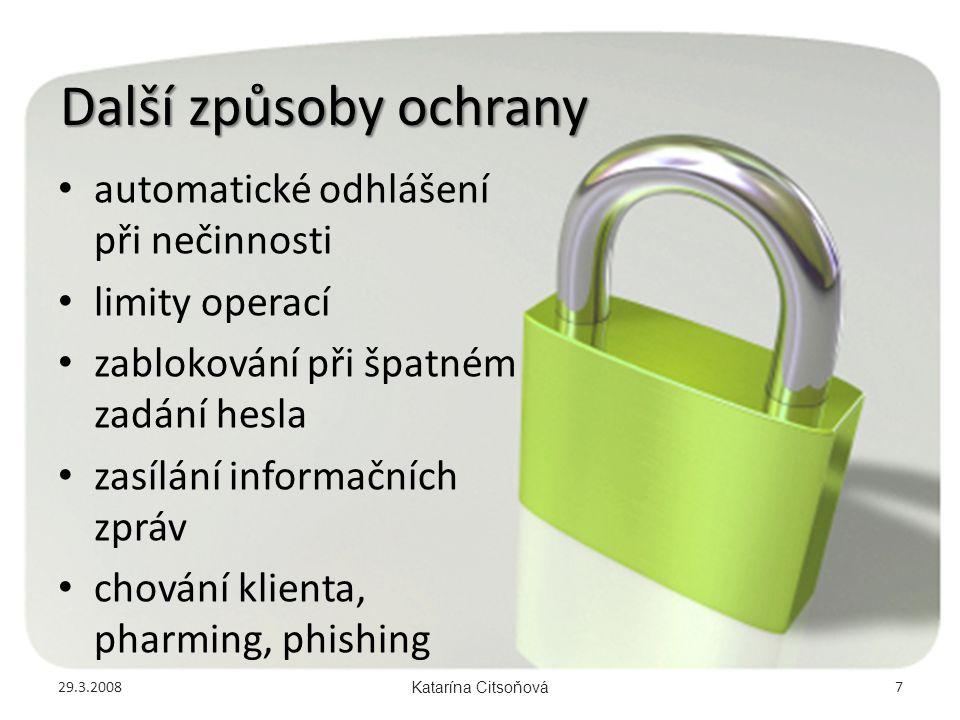 Další způsoby ochrany • automatické odhlášení při nečinnosti • limity operací • zablokování při špatném zadání hesla • zasílání informačních zpráv • c