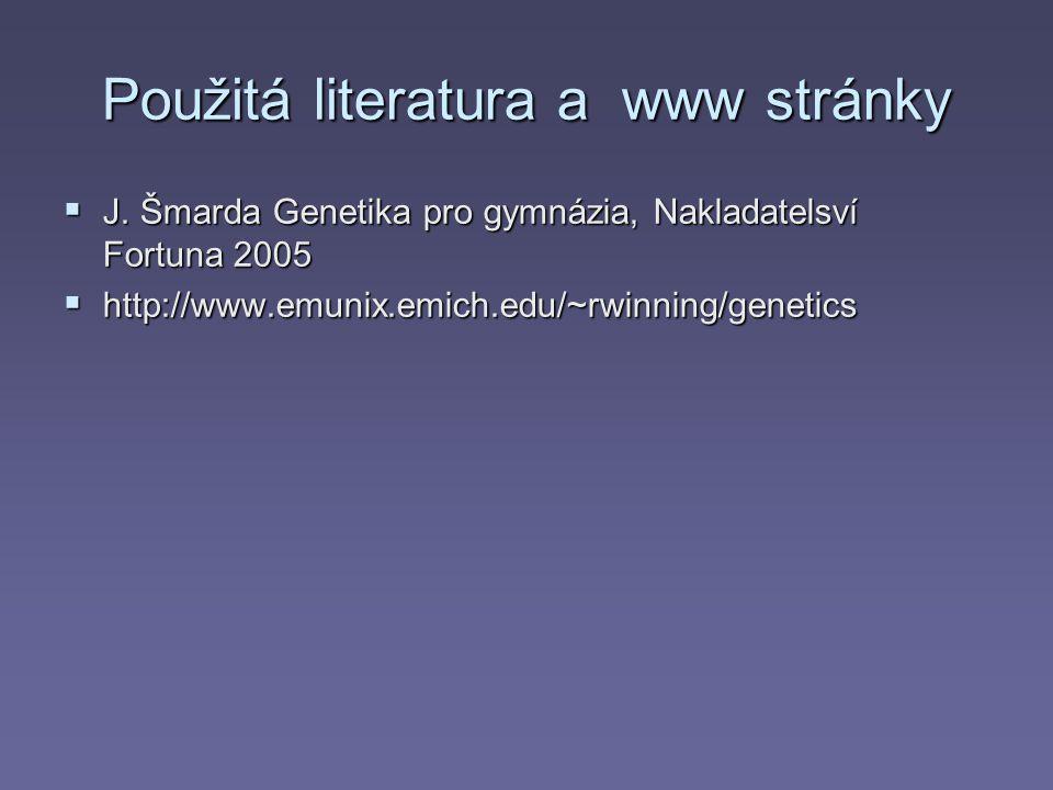 Použitá literatura a www stránky  J.