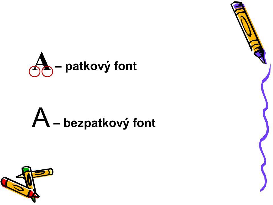 A – patkový font A – bezpatkový font