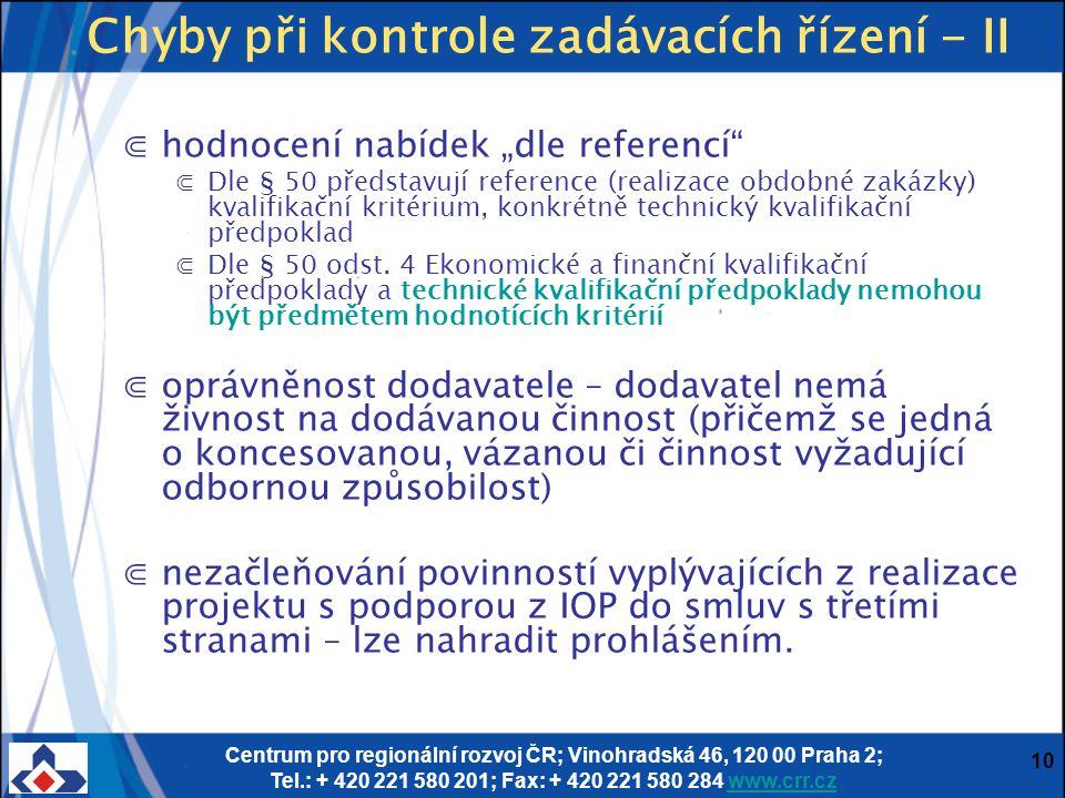 Centrum pro regionální rozvoj ČR; Vinohradská 46, 120 00 Praha 2; Tel.: + 420 221 580 201; Fax: + 420 221 580 284 www.crr.czwww.crr.cz 10 Chyby při ko