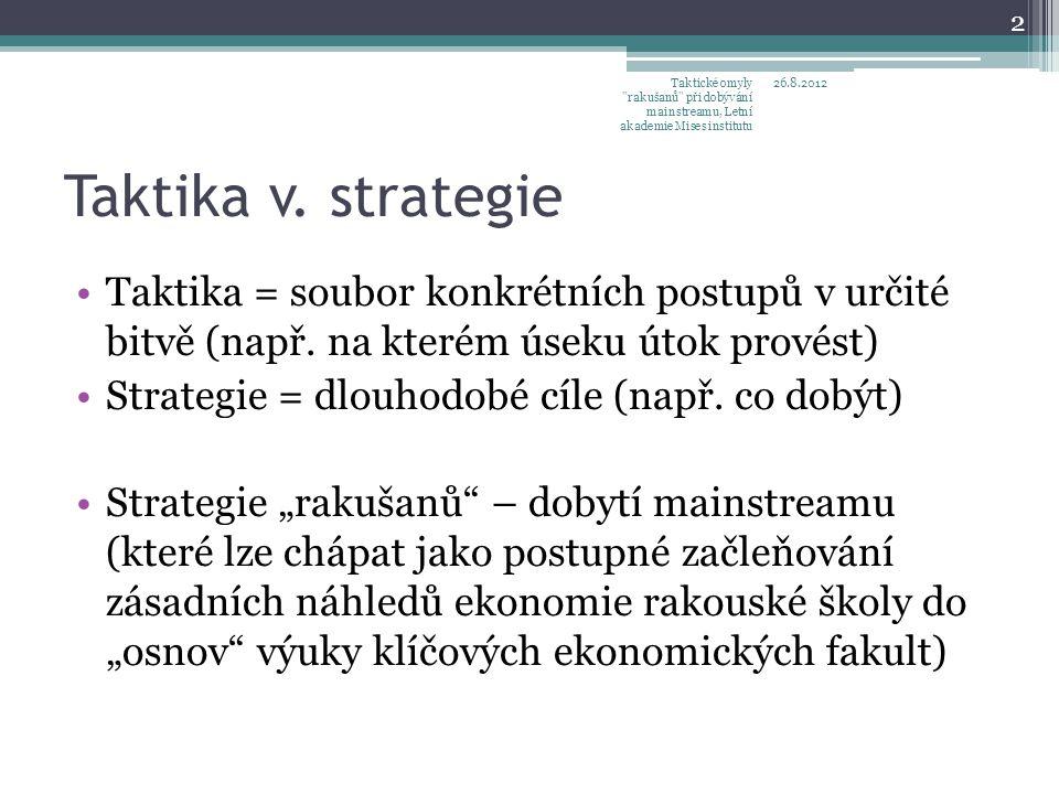 Taktika v.strategie •Taktika = soubor konkrétních postupů v určité bitvě (např.