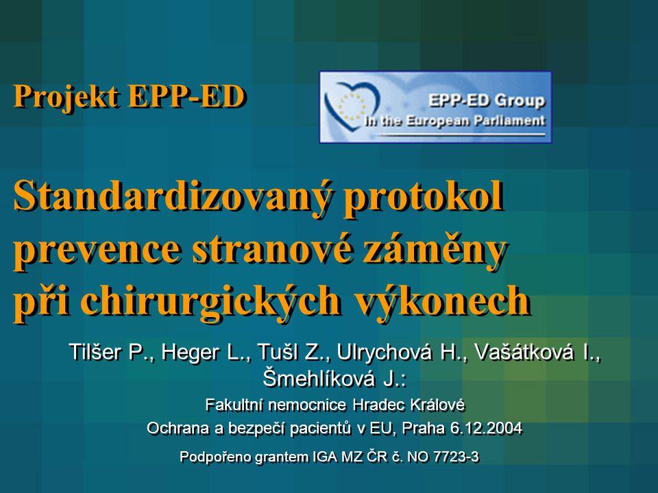 Projekt EPP-ED Standardizovaný protokol prevence stranové záměny při chirurgických výkonech Tilšer P., Heger L., Tušl Z., Ulrychová H., Vašátková I.,
