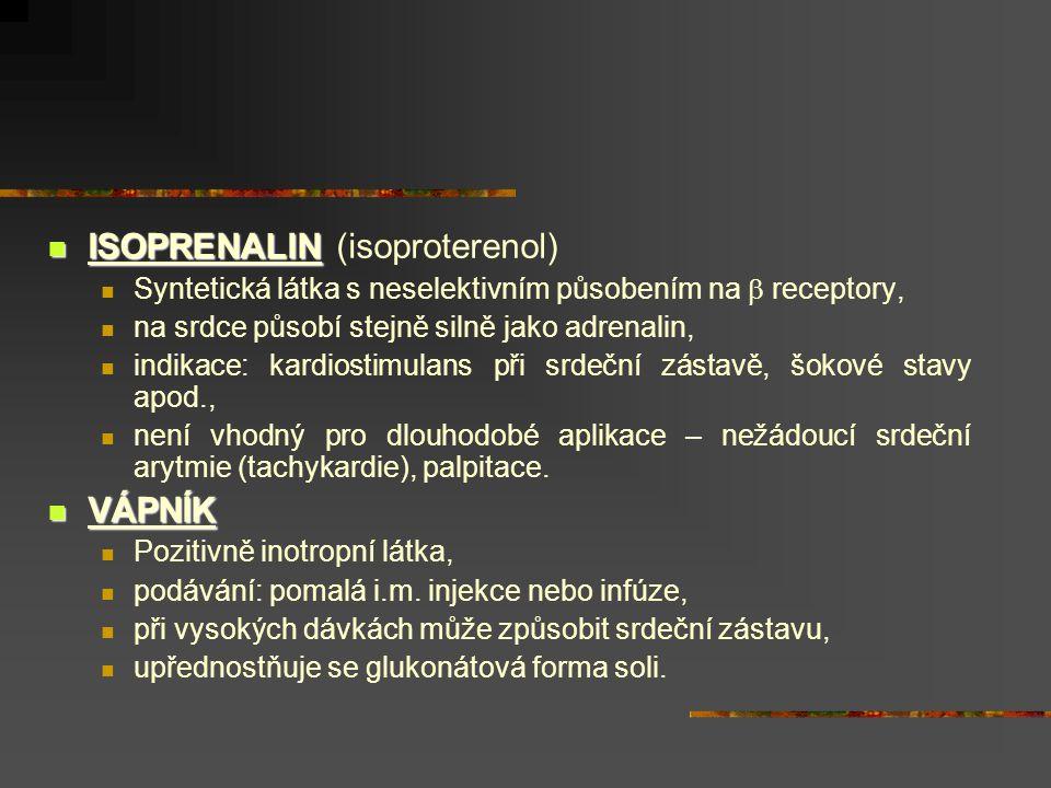  ISOPRENALIN  ISOPRENALIN (isoproterenol)  Syntetická látka s neselektivním působením na  receptory,  na srdce působí stejně silně jako adrenalin
