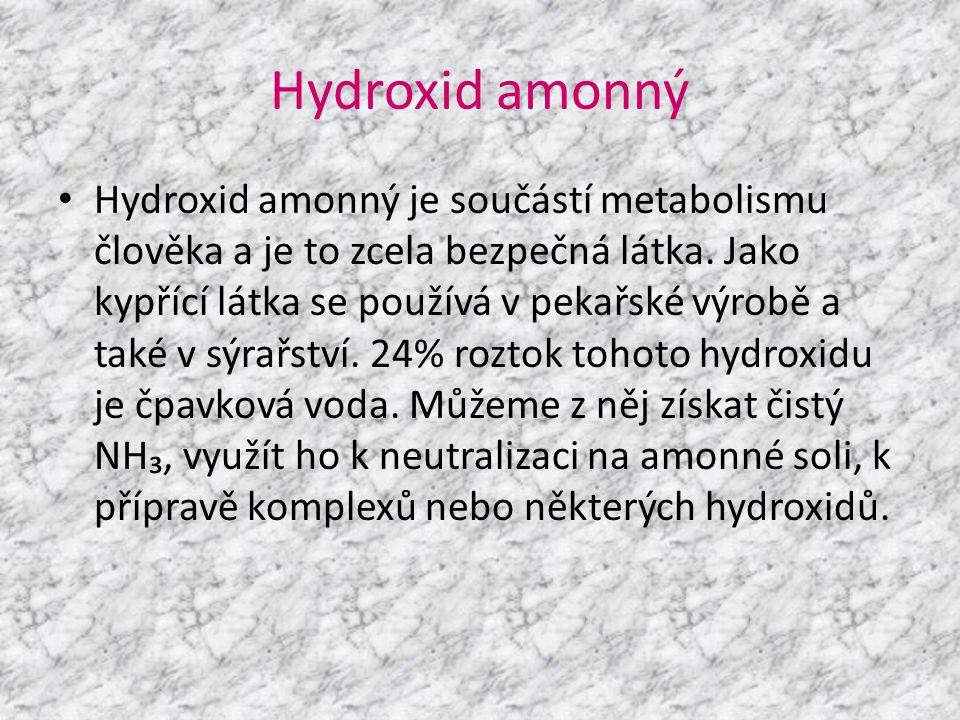 Hydroxid amonný • Hydroxid amonný je součástí metabolismu člověka a je to zcela bezpečná látka. Jako kypřící látka se používá v pekařské výrobě a také