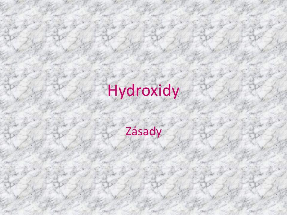 Co to jsou hydroxidy.• Hydroxidy jsou sloučeniny hydroxylového aniontu OH- s kovovým kationtem.