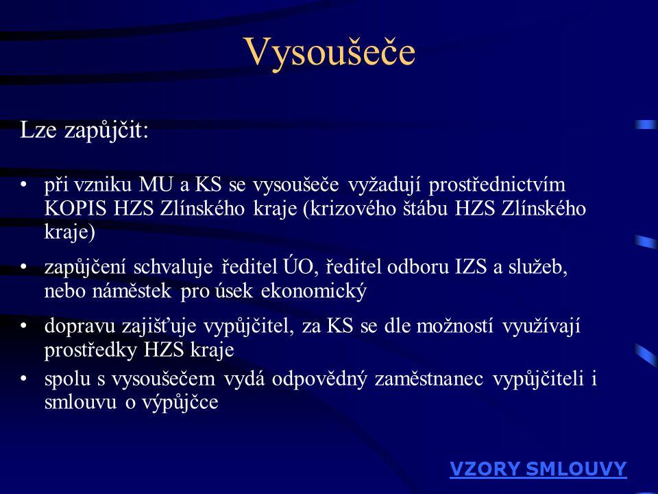 Lze zapůjčit: •při vzniku MU a KS se vysoušeče vyžadují prostřednictvím KOPIS HZS Zlínského kraje (krizového štábu HZS Zlínského kraje) •zapůjčení sch