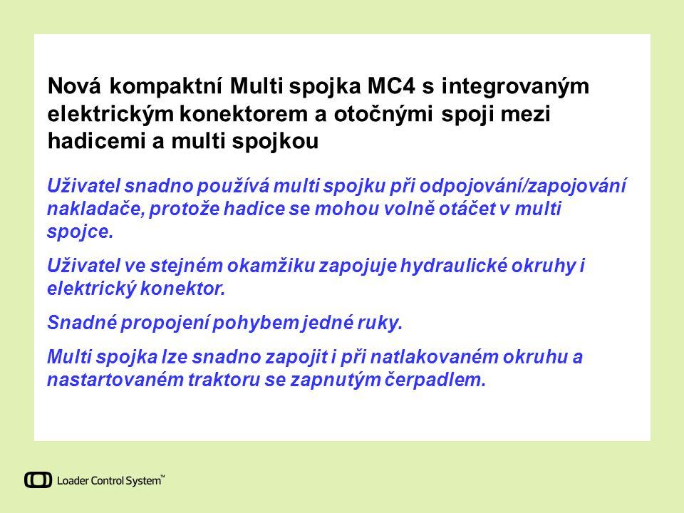 Nová kompaktní Multi spojka MC4 s integrovaným elektrickým konektorem a otočnými spoji mezi hadicemi a multi spojkou Uživatel snadno používá multi spo