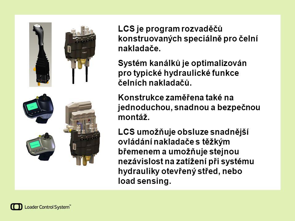 LCS je program rozvaděčů konstruovaných speciálně pro čelní nakladače. Systém kanálků je optimalizován pro typické hydraulické funkce čelních nakladač