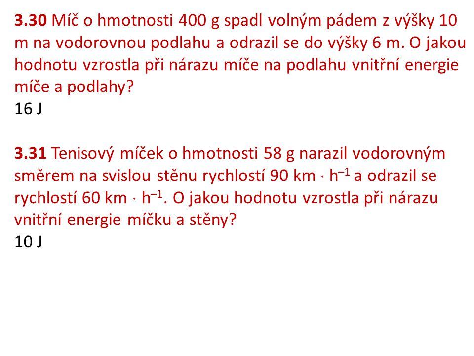 3.38 Měrná tepelná kapacita oceli je 0,45 kJ  kg –1  K –1.