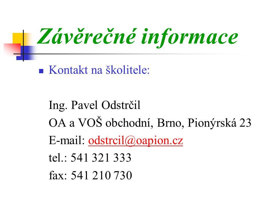 Závěrečné informace  Kontakt na školitele: Ing.