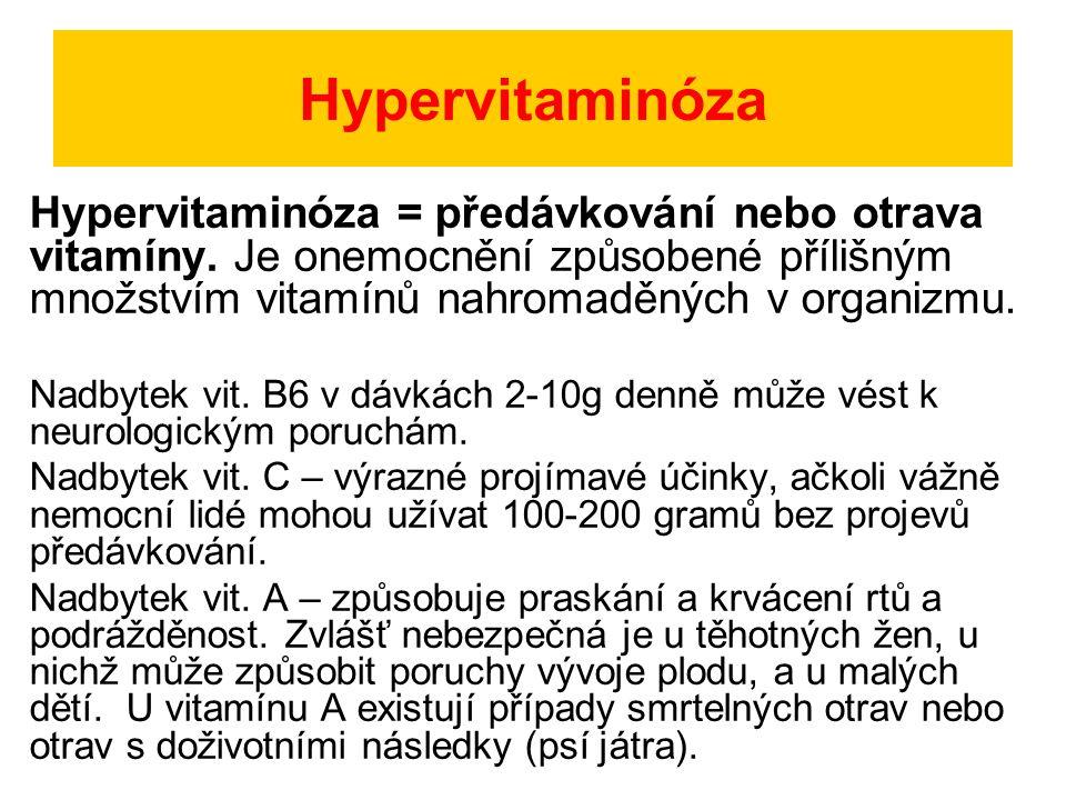 Hypervitaminóza Hypervitaminóza se týká především vitamínů rozpustných v tucích (A, D, E, K), které jsou ukládány v játrech a tělesném tuku a jejichž dlouhodobá nadměrná koncentrace může způsobit např.