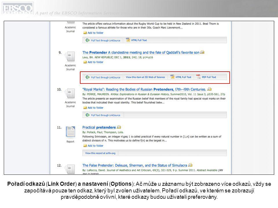 Pořadí odkazů (Link Order) a nastavení (Options): Ač může u záznamu být zobrazeno více odkazů, vždy se započítává pouze ten odkaz, který byl zvolen uživatelem.